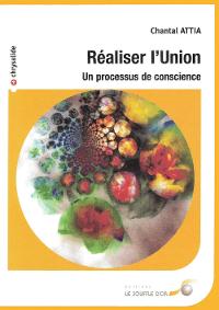 """""""Réaliser l'Union."""" Chantal Attia"""