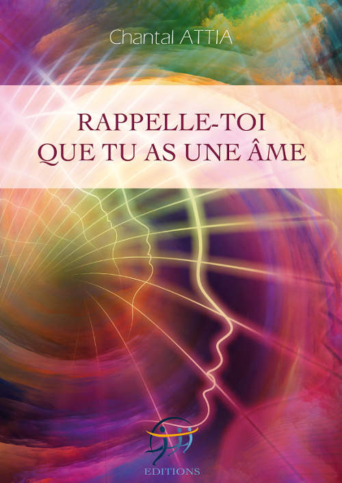 Psychologie Transpersonnelle Rappelle-toi que tu as une Ame Chantal Attia